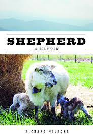 Growing the Soil and the Soul: On Richard Gilbert's SHEPHERD